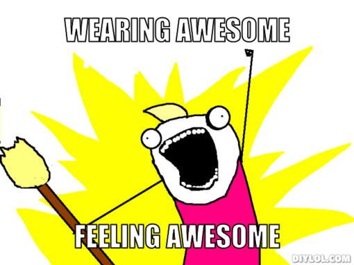 x-all-the-things-meme-generator-wearing-awesome-feeling-awesome-f0850b