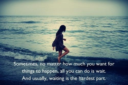 waiting-is-the-hardest-part-quote