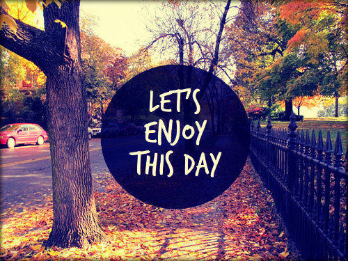 48188-Lets-Enjoy-This-Day