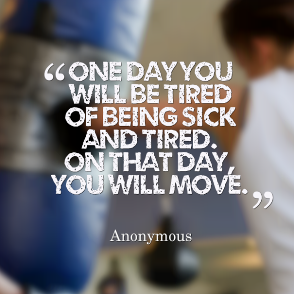 27919-one-day-you-will-be-tired-of-being-sick-and-tired-on-that-day